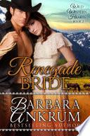 Renegade Bride  Wild Western Hearts Series  Book 2