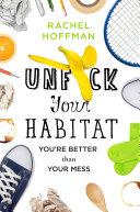 Unf*ck Your Habitat Book