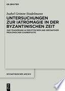 Untersuchungen zur Iatromagie in der byzantinischen Zeit