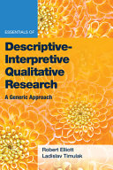 Essentials of Descriptive Interpretive Qualitative Research