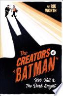 The Creators of Batman