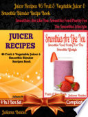 46 Scrumptious Blender Recipes For Different Juicers Blenders