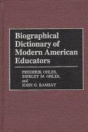 Biographical Dictionary of Modern American Educators