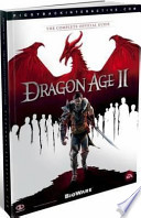 Dragon Age II  : The Complete Official Guide