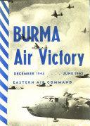 Burma Air Victory  December 1943 June 1945