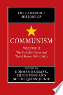 The Cambridge History Of Communism Volume 2 The Socialist Camp And World Power 1941 1960s
