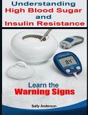 Understanding High Blood Sugar and Insulin Resistance