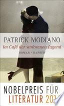 Im Café der verlorenen Jugend  : Roman