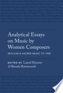 Analytical Essays on Music by Women Composers  Secular   Sacred Music to 1900