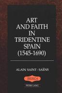 Art and Faith in Tridentine Spain  1545 1690