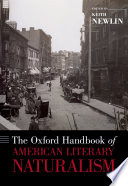 """The Oxford Handbook of American Literary Naturalism"" by Keith Newlin"