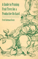 Pdf A Guide to Pruning Fruit Trees for a Productive Orchard