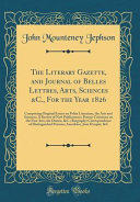 The Literary Gazette And Journal Of Belles Lettres Arts Sciences C For The Year 1826