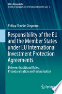 Responsibility Of The Eu And The Member States Under Eu International Investment Protection Agreements