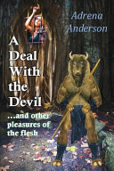 A Deal With The Devil And Other Pleasures Of The Flesh Book PDF
