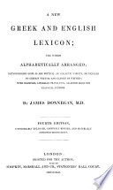 A New Greek and English Lexicon  principally on the plan of the Greek and German Lexicon of Schneider  etc