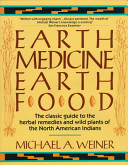 Earth Medicine--earth Food