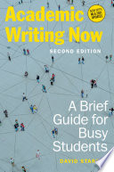 Academic Writing Now  A Brief Guide for Busy Students     Second Edition