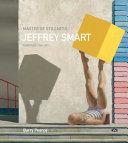 Master of Stillness: Jeffrey Smart Paintings 1940-2011