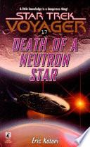 Voy  17 Death Of A Neutron Star