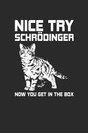 Nice Try Schrodinger