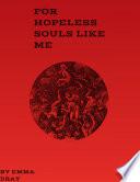 For Hopeless Souls Like Me