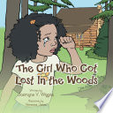 The Girl Who Got Lost In the Woods
