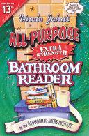Uncle John s All Purpose Extra Strength Bathroom Reader