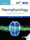"""Neurophysiology: A Conceptual Approach, Fifth Edition"" by Roger Carpenter, Benjamin Reddi"