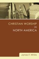 Christian Worship in North America [Pdf/ePub] eBook