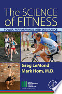 """The Science of Fitness: Power, Performance, and Endurance"" by Greg LeMond, Mark Hom"