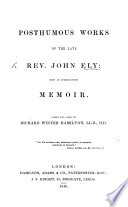 Posthumous works of the late Rev  J  E   with an introductory memoir  Under the care of R  W  Hamilton