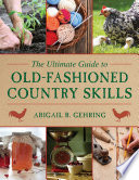 The Ultimate Guide to Old-Fashioned Country Skills Pdf/ePub eBook