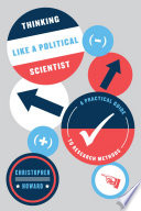 Thinking Like a Political Scientist  : A Practical Guide to Research Methods