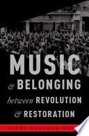 Music and Belonging Between Revolution and Restoration
