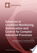 Advances in Condition Monitoring, Optimization and Control for Complex Industrial Processes