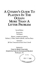 A Citizens Guide to Plastics in the Ocean