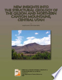 New Insights Into the Structural Geology of the Gilson and Northern Canyon Mountains, Central Utah