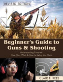 Beginner s Guide to Guns and Shooting