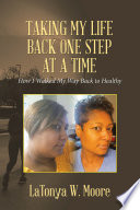 Taking My Life Back One Step at a Time Book PDF