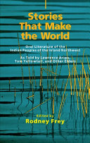 Stories That Make the World: Oral Literature of the Indian ...