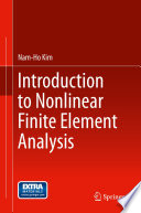 """""""Introduction to Nonlinear Finite Element Analysis"""" by Nam-Ho Kim"""