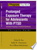 Prolonged Exposure Therapy for Adolescents with PTSD Emotional Processing of Traumatic Experiences  Therapist Guide Book