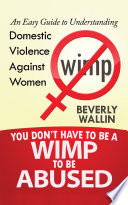 You Don t Have to Be a Wimp to Be Abused