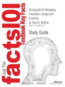Outlines and Highlights for Managing Innovation  Design and Creativity by Bettina Stamm  Isbn