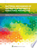 Bacterial Mechanisms of Antibiotic Resistance  A Structural Perspective