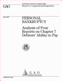 Personal bankruptcy analysis of four reports on Chapter 7 debtors' ability to pay : report to congressional requestors Pdf/ePub eBook
