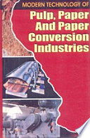 Modern Technology of Pulp  Paper and Paper Conversion Industries