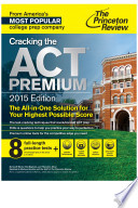 Cracking the ACT Premium Edition with 8 Practice Tests  2015