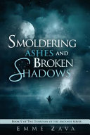 Smoldering Ashes and Broken Shadows Book